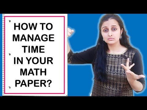 HOW TO MANAGE TIME IN YOUR MATH PAPER?/ MANAGING TIME IN A MATHS PAPER
