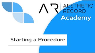 Starting a Procedure Part 1 - Aesthetic Record Academy