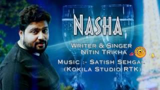 Nasha नशा । New Haryanvi Song | Nitin Trikha, Satish Sehgal | Funjuice4all