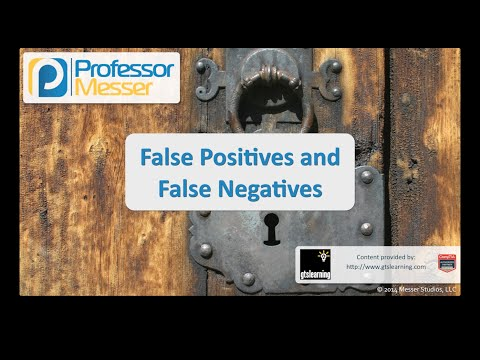 False Positives and False Negatives - CompTIA Security+ SY0-401: 2.1