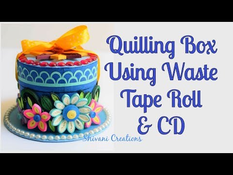 Quilled Bangle Box/ Quilling Box using Waste Tape Roll and Old CD/ Best from Waste