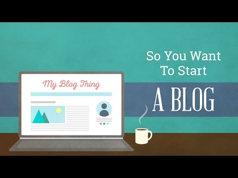 So You Want to Start Your Own Blog...