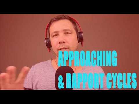 Approaching & Rapport Cycles