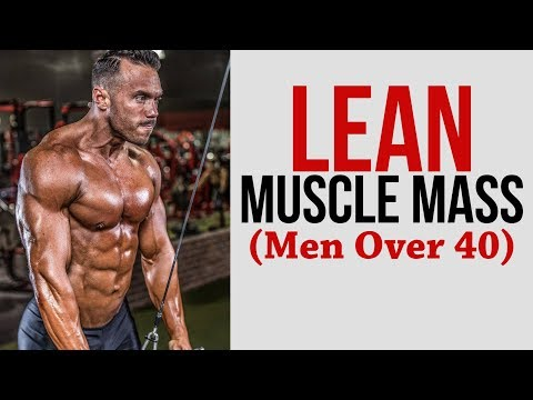 How to Build Lean Muscle Mass for GUYS OVER 40