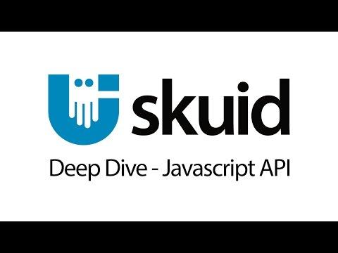 Skuid Deep Dive - Skuid Javascript API