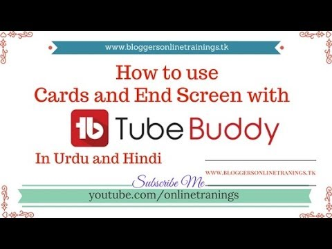 How to Use Cards and End Screen with Tubebuddy in Urdu and Hindi 2017