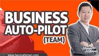 Cara Membangun Team - Auto Pilot Bisnis - Coach Hendra Hilman