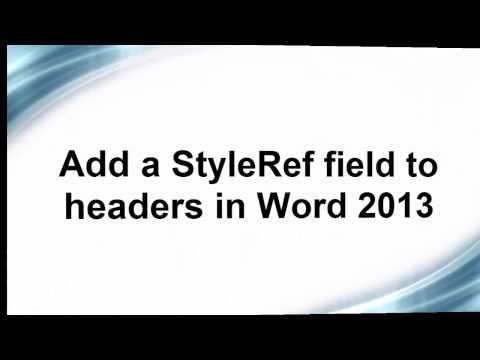 Add a StyleRef field to headers in Word 2013