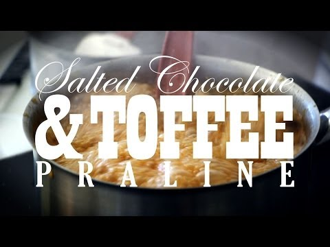 How to make Salted Chocolate and Toffee Praline