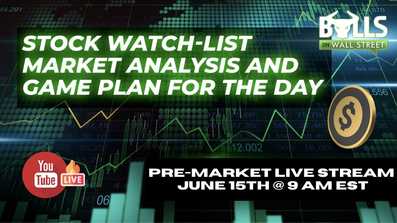 Stock Watch List & Game-Plan With Kunal | June 15th