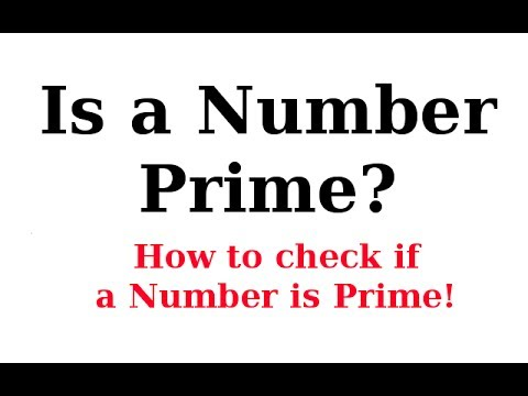 Prime Numbers 2/2: How to Check if a Number is Prime