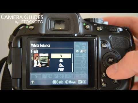 How to set White Balance on a Nikon D5100 , D5200, D5300