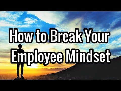 HOW TO BREAK YOUR EMPLOYEE MINDSET