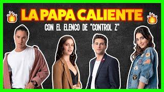 El elenco de 'Control Z' juega a la papa caliente