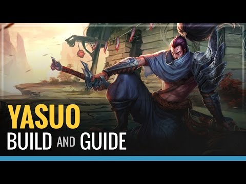 League of Legends - Yasuo Build and Guide