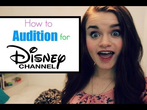 How to Audition for Disney Channel!