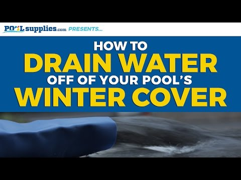 How To Drain Water Off Your Pools Winter Cover