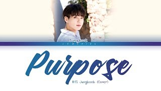 Download BTS Jungkook - Purpose (Cover) (방탄소년단 - Purpose) [Color Coded Lyrics/Eng/가사] Video