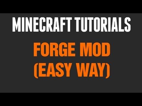 ★ Minecraft Mod Tutorial - How to Setup the Forge Mod (The Easy Way) (1.6.2/1.7) - Part 2