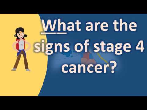 What are the signs of stage 4 cancer ? |Frequently ask Questions on Health