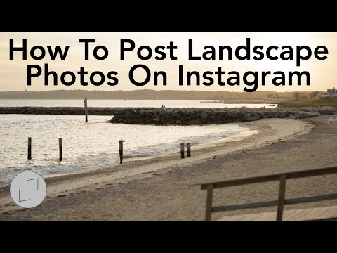 How to Upload Instagram Landscape Images