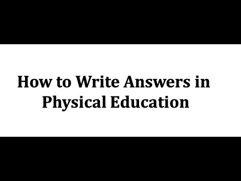 How to write Answers in Physical Education !