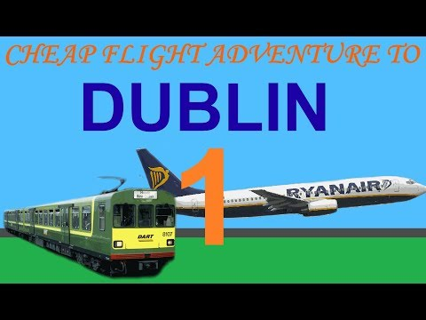 Cheap flight adventure to Dublin in Ireland (part 1)