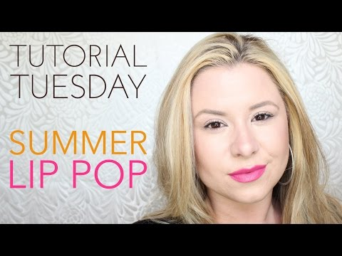 Tutorial Tuesday - Summer Lip Pop