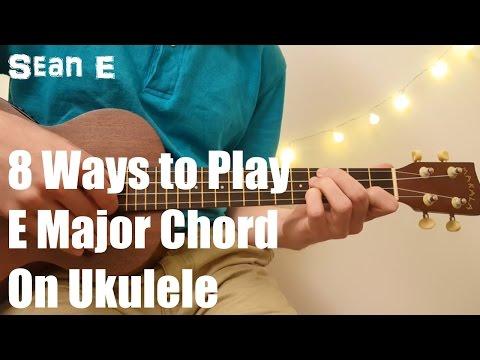 8 Ways to Play E Major Chord on Ukulele