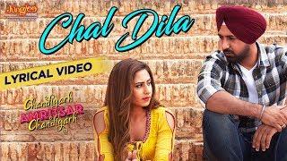 Chal Dila   Lyrical Video  Ricky Khan  Gippy Grewal  Sargun Mehta  Chandigarh Amritsar Chandigarh