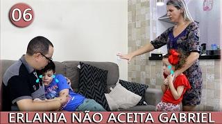 O MENINO PERDIDO - ERLANIA NÃO ACEITA GABRIEL - PARTE 06