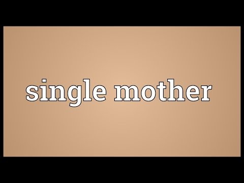 Single mother Meaning