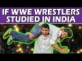 If WWE Wrestlers Studied In India The Half Ticket Shows