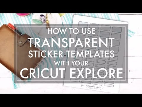 How to Use Transparent Planner Sticker Templates with your Cricut Explore // 516vlogs