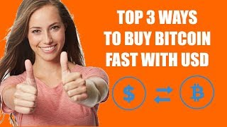Top 3 Ways To Buy Bitcoin Fast with USD