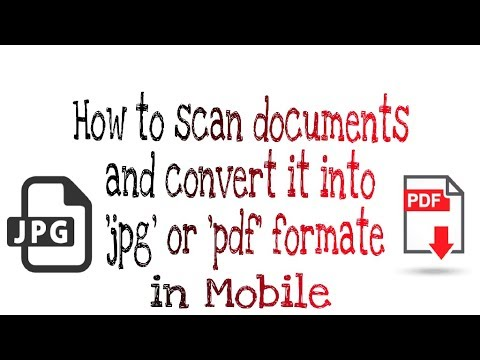How to scan documents and convert it into 'jpg' or 'pdf' formate in mobile