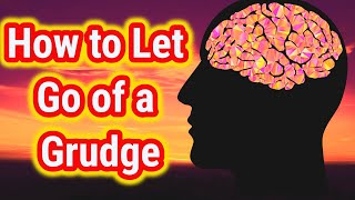 Reasons For Letting Go Of Grudges & Bitterness
