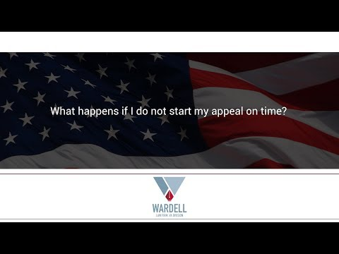 What happens if I do not start my appeal on time?