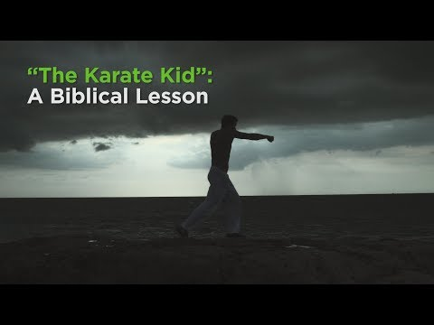 """""""The Karate Kid"""": A Biblical Lesson"""
