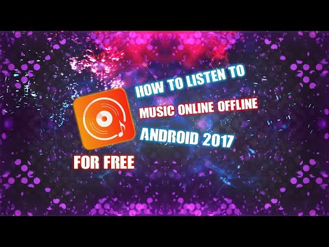 How To Listen To Music Online/Offline on Android 2017