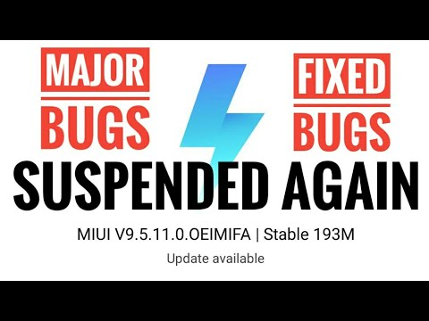 MIUI 9.5.11.0 GLOBAL STABLE UPDATE SUSPENDED AGAIN | SERIOUS BUGS IN MIUI 9.5.11.0 | DON'T UPDATE