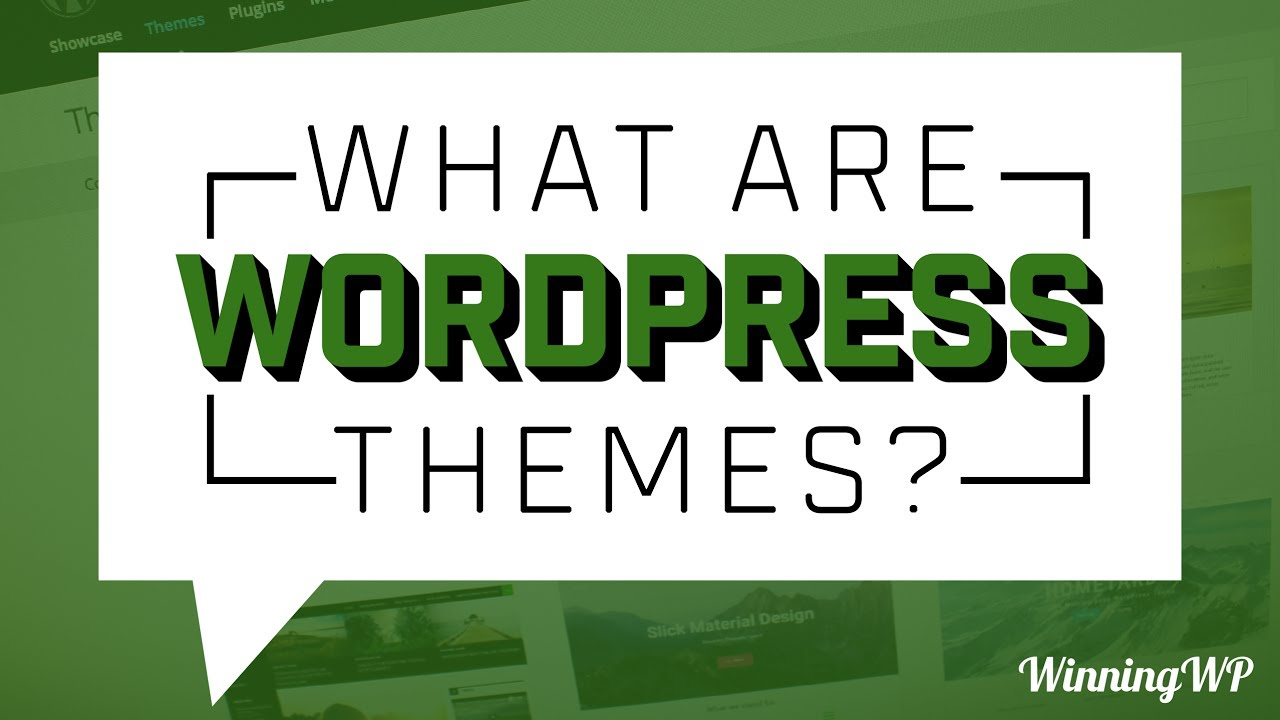 What Are WordPress Themes - And How To Use Them?