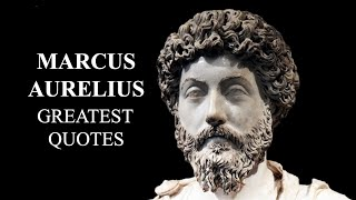 Marcus Aurelius - GREATEST QUOTES - THE STOIC EMPEROR OF ROME