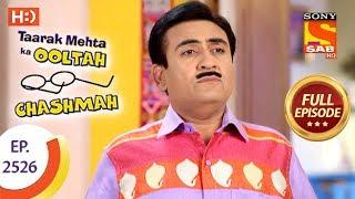 Taarak Mehta Ka Ooltah Chashmah - Ep 2526 - Full Episode - 6th August, 2018