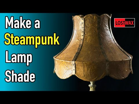 How to Make A Steampunk Lampshade