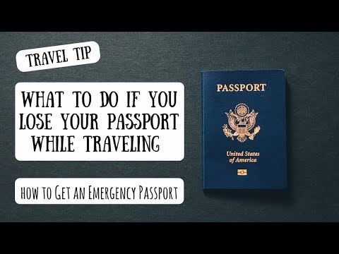 What to Do If You Lose Your Passport While Traveling? | How to Get an Emergency Passport
