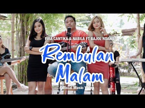 Download Lagu Bajol Ndanu Rembulan Malam Ft. Fira Cantika & Nabila Mp3