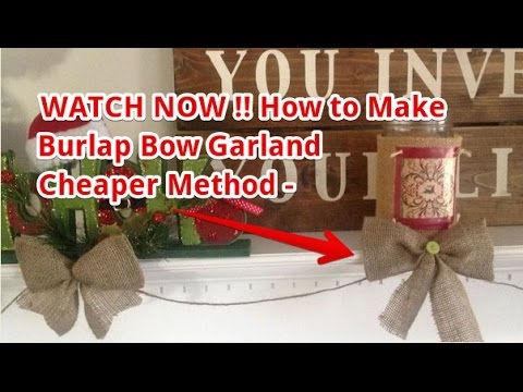 WATCH NOW How to Make Burlap Bow Garland