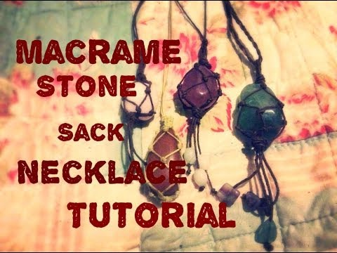 How to make a macrame stone sack/ pouch pendant tutorial