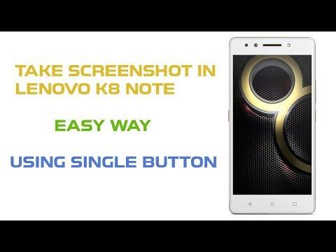 How To Take Screenshot In Lenovo K8 Note